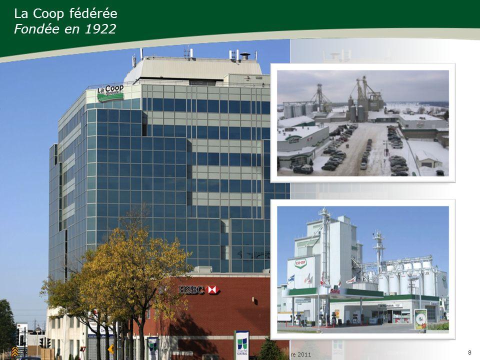 8 Forum international de léconomie sociale et solidaire 2011 La Coop fédérée Fondée en 1922