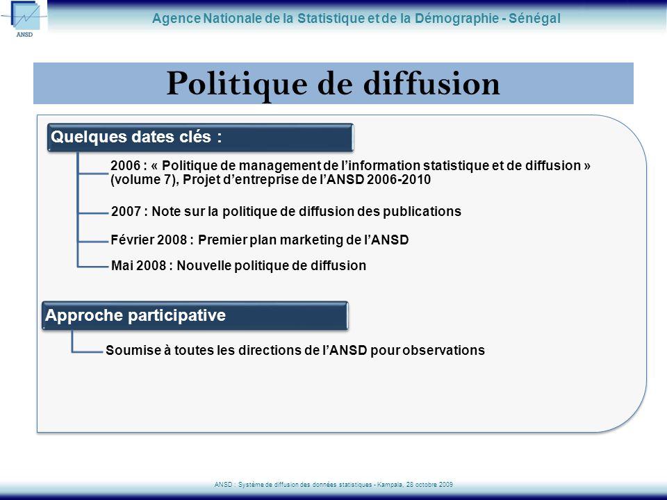 Politique de diffusion Agence Nationale de la Statistique et de la Démographie - Sénégal ANSD : Système de diffusion des données statistiques - Kampal