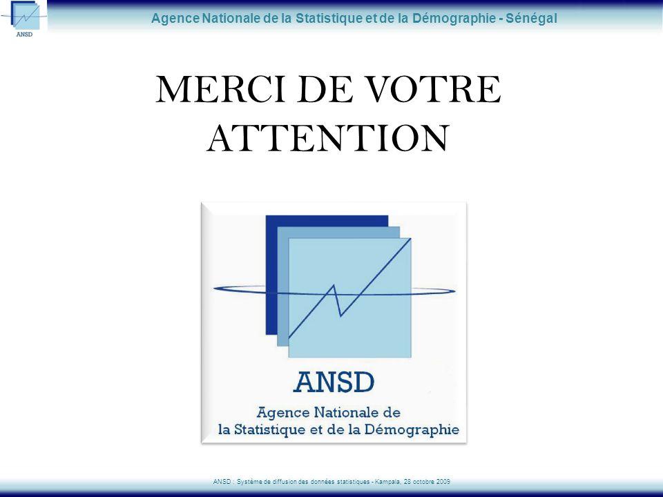 MERCI DE VOTRE ATTENTION Agence Nationale de la Statistique et de la Démographie - Sénégal ANSD : Système de diffusion des données statistiques - Kamp