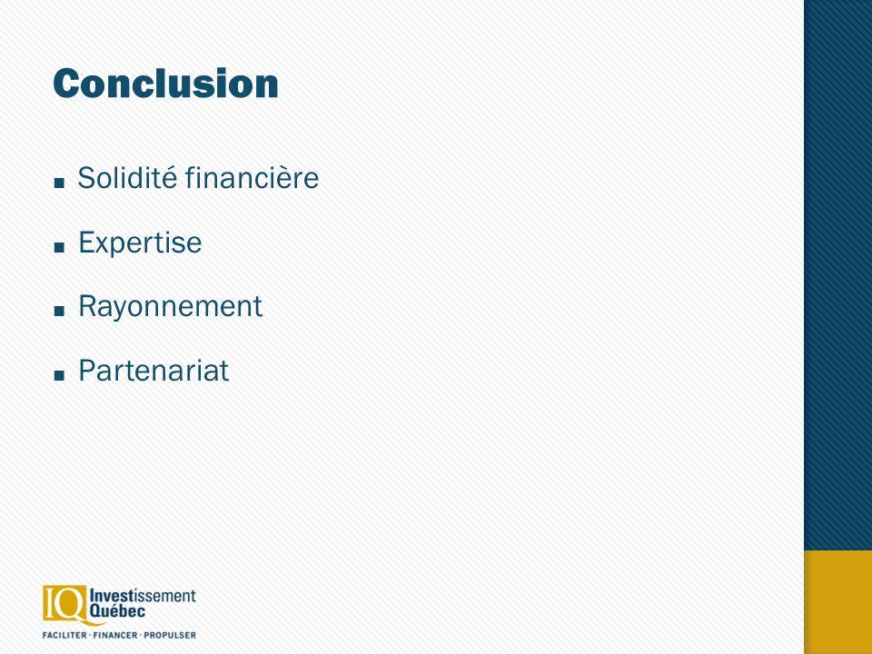 Conclusion Solidité financière Expertise Rayonnement Partenariat
