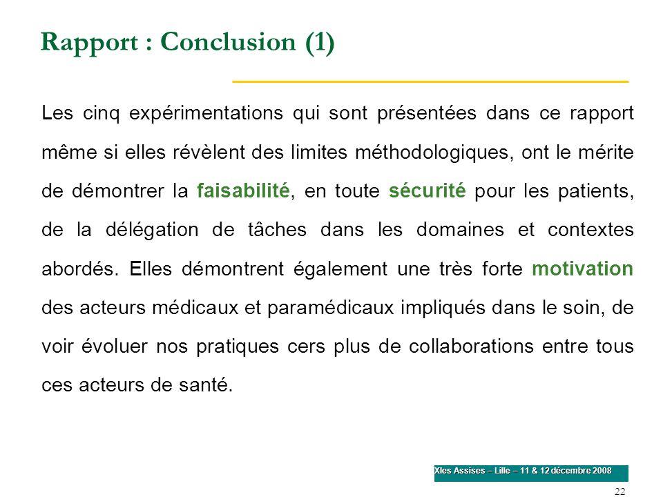 22 XIes Assises – Lille – 11 & 12 décembre 2008 Rapport : Conclusion (1) Les cinq expérimentations qui sont présentées dans ce rapport même si elles r