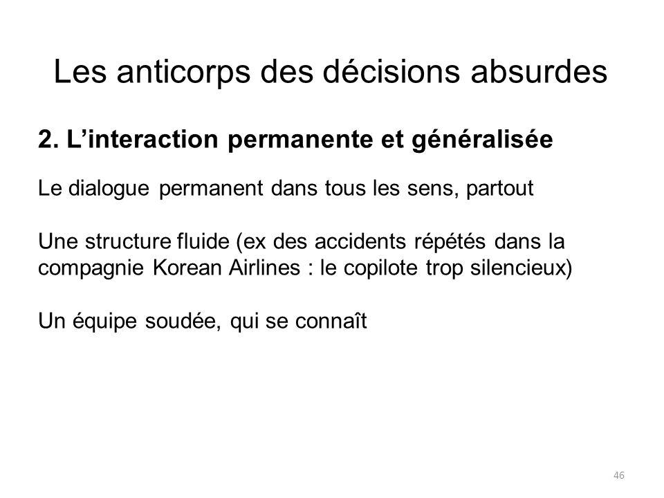 Les anticorps des décisions absurdes 2. Linteraction permanente et généralisée Le dialogue permanent dans tous les sens, partout Une structure fluide