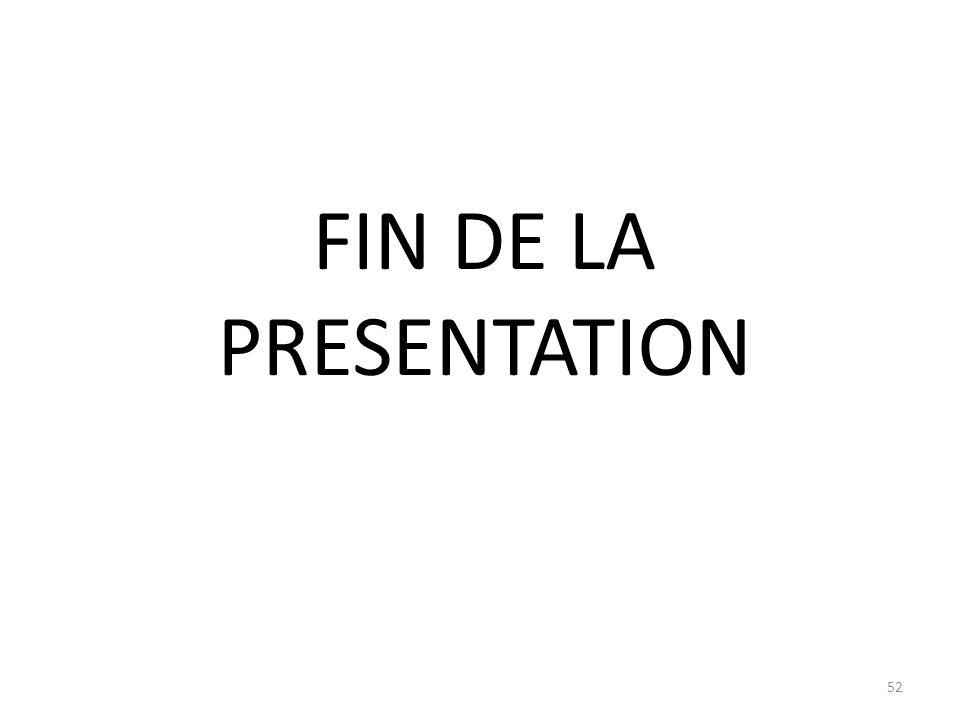 FIN DE LA PRESENTATION 52