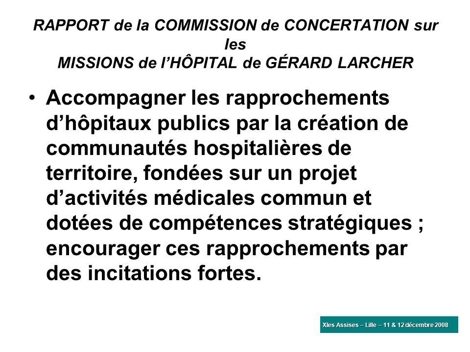 RAPPORT de la COMMISSION de CONCERTATION sur les MISSIONS de lHÔPITAL de GÉRARD LARCHER Accompagner les rapprochements dhôpitaux publics par la créati