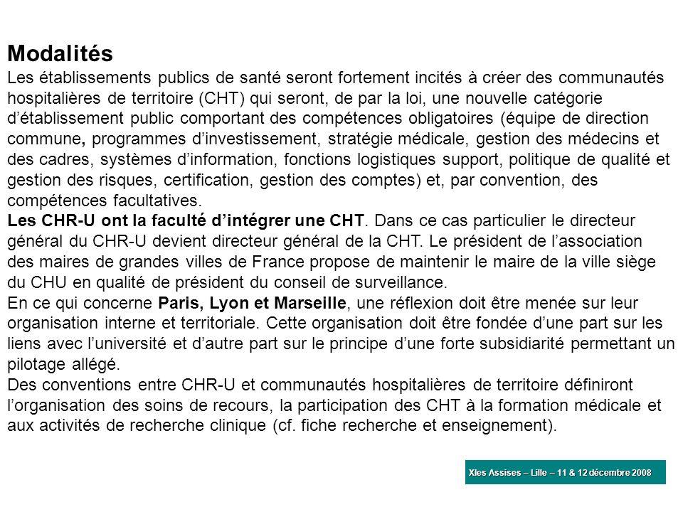 Modalités Les établissements publics de santé seront fortement incités à créer des communautés hospitalières de territoire (CHT) qui seront, de par la