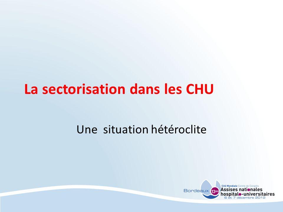La sectorisation dans les CHU Une situation hétéroclite