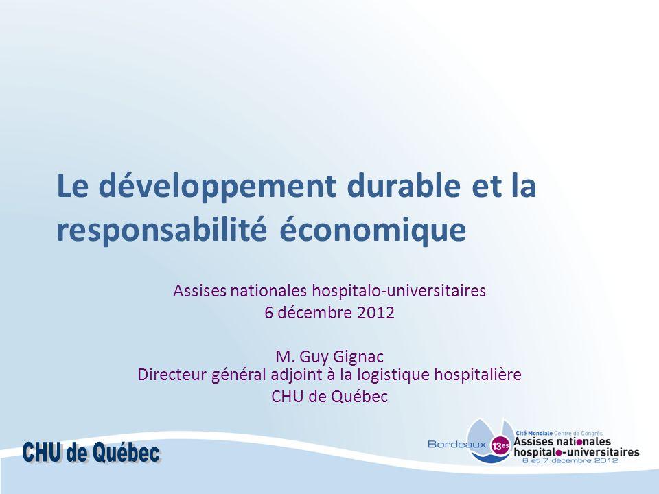Le développement durable et la responsabilité économique Assises nationales hospitalo-universitaires 6 décembre 2012 M.