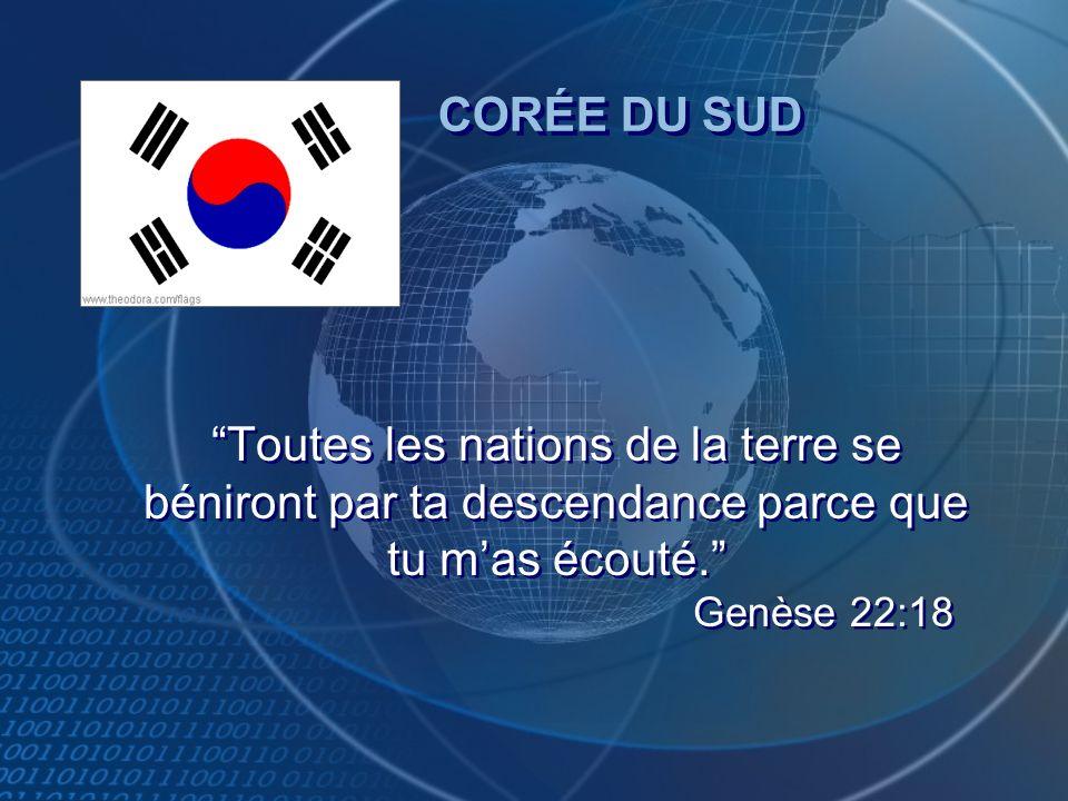 Toutes les nations de la terre se béniront par ta descendance parce que tu mas écouté. Genèse 22:18 CORÉE DU SUD