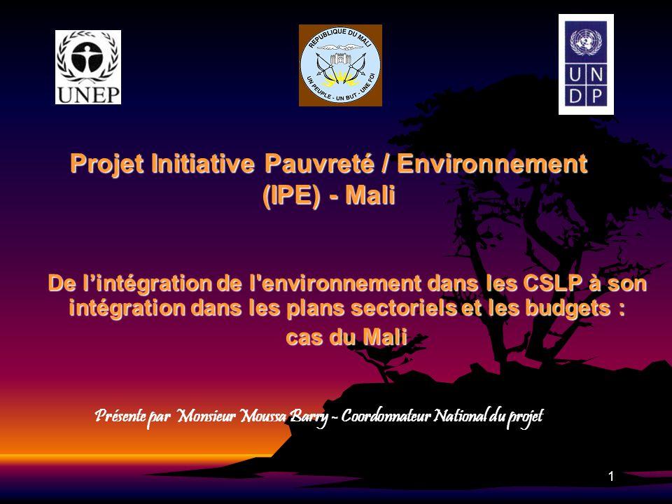 2 Plan de la présentation I.Projets P/E(Pauvreté/Environnement) et IPE-Mali II.