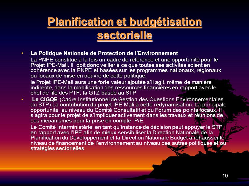 10 Planification et budgétisation sectorielle La Politique Nationale de Protection de lEnvironnement La PNPE constitue à la fois un cadre de référence