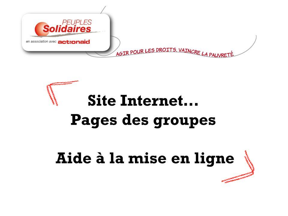 Site Internet… Pages des groupes Aide à la mise en ligne