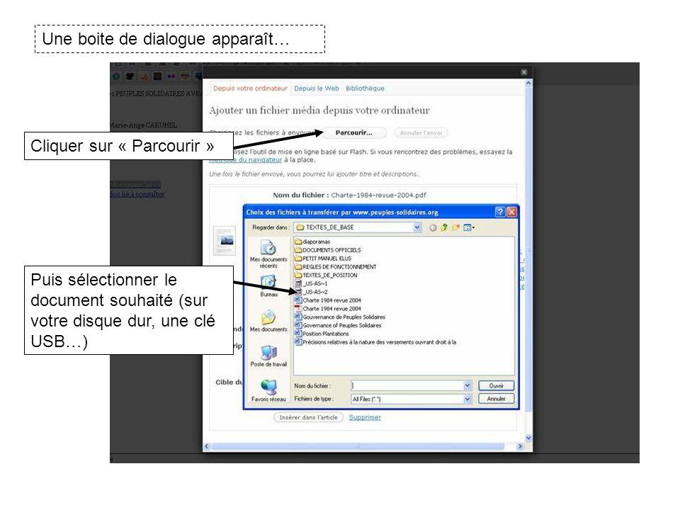 Une boite de dialogue apparaît… Cliquer sur « Parcourir » Puis sélectionner le document souhaité (sur votre disque dur, une clé USB…)