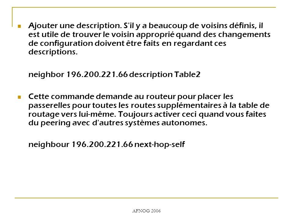 AFNOG 2006 Ajouter une description. S'il y a beaucoup de voisins définis, il est utile de trouver le voisin approprié quand des changements de configu