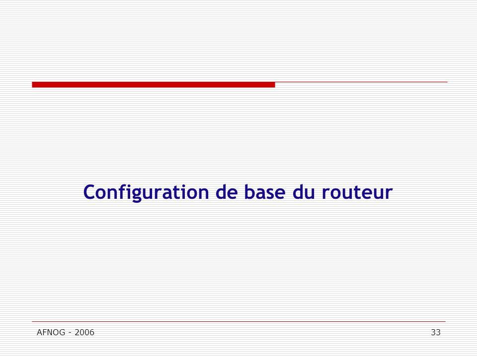AFNOG - 200633 Configuration de base du routeur