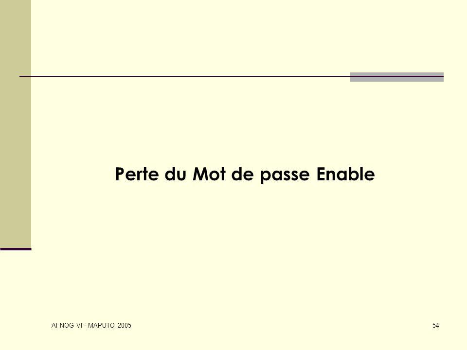 AFNOG VI - MAPUTO 2005 54 Perte du Mot de passe Enable