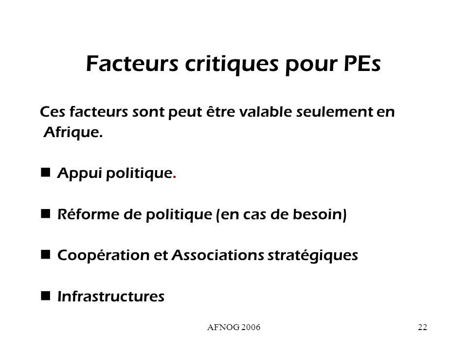 AFNOG 200622 Facteurs critiques pour PEs Ces facteurs sont peut être valable seulement en Afrique.
