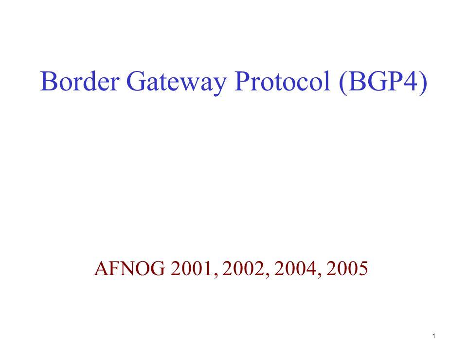 81 AS-PATH (chemin dAS) Attribut mis à jour par le routeur envoyant un message BGP, en y ajoutant son propre numéro dAS Contient la liste des AS traversés par le message Permet de détecter des boucles de routage –Une mise à jour reçue est ignorée si elle contient son propre numéro dAS