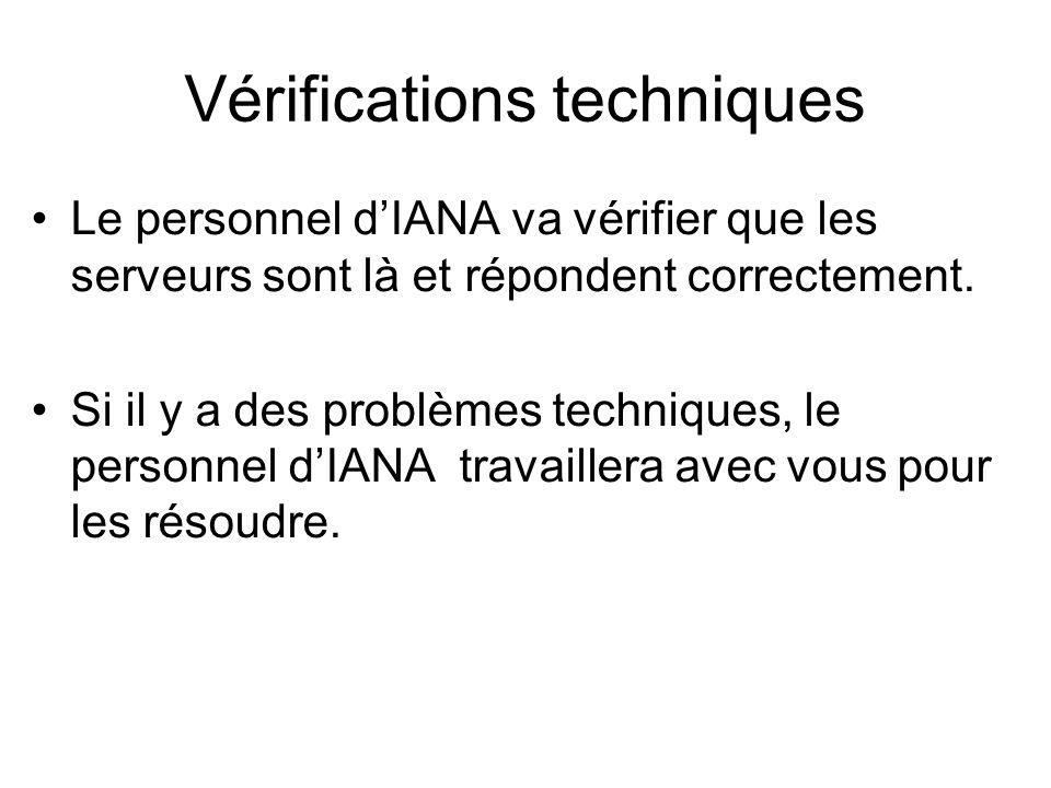Vérifications techniques Le personnel dIANA va vérifier que les serveurs sont là et répondent correctement.