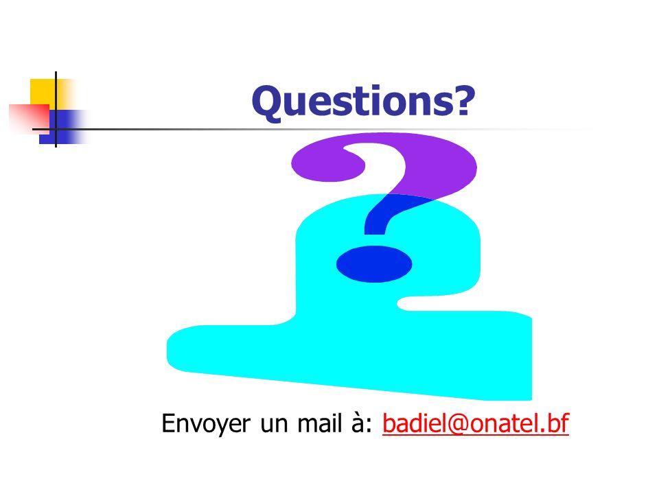 Questions Envoyer un mail à: badiel@onatel.bfbadiel@onatel.bf