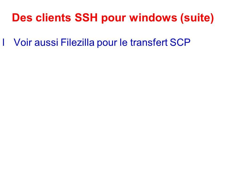 Un autre outil SSH: SFTP En plus de ssh et scp, un autre outil pour faire du transfert de fichier sécurisé: SFTP Utilisons sftp pour récupérer le fichier /etc/motd depuis la machine de votre voisin et le copier dans /tmp sur votre machine: sftp admin@pcN.cctld.sn Une fois connecté: sftp> lcd /tmp [changer le répertoire local à /tmp] sftp> cd /etc [changer le répertoire distant à /etc] sftp> get motd [récupérer /etc/motd dans /tmp/motd] sftp> .