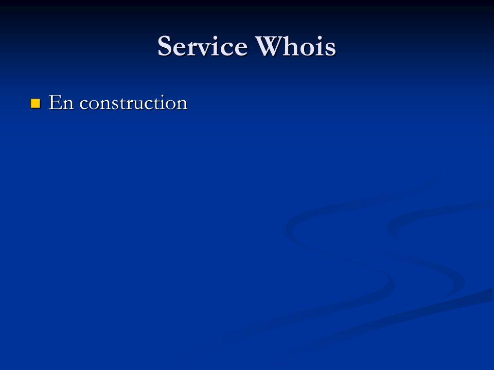 Service Whois En construction En construction