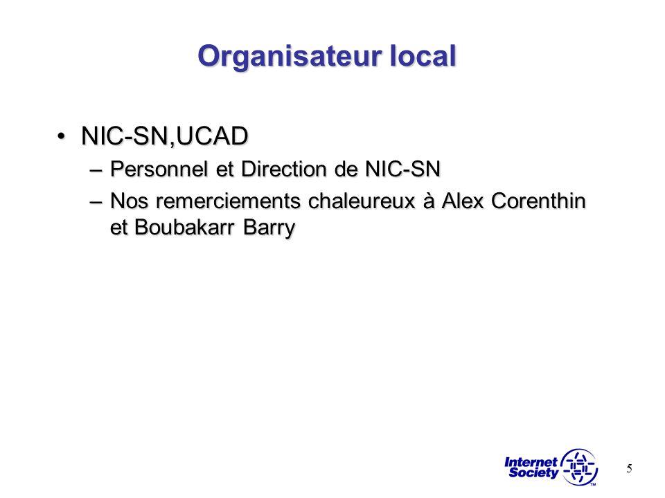 5 Organisateur local NIC-SN,UCADNIC-SN,UCAD –Personnel et Direction de NIC-SN –Nos remerciements chaleureux à Alex Corenthin et Boubakarr Barry