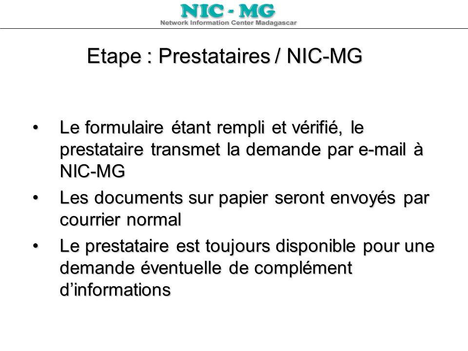 Etape : Prestataires / NIC-MG Le formulaire étant rempli et vérifié, le prestataire transmet la demande par e-mail à NIC-MGLe formulaire étant rempli