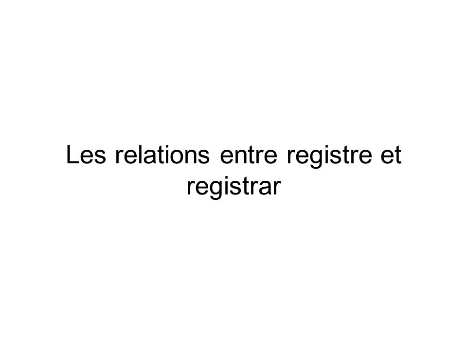 Les relations entre registre et registrar