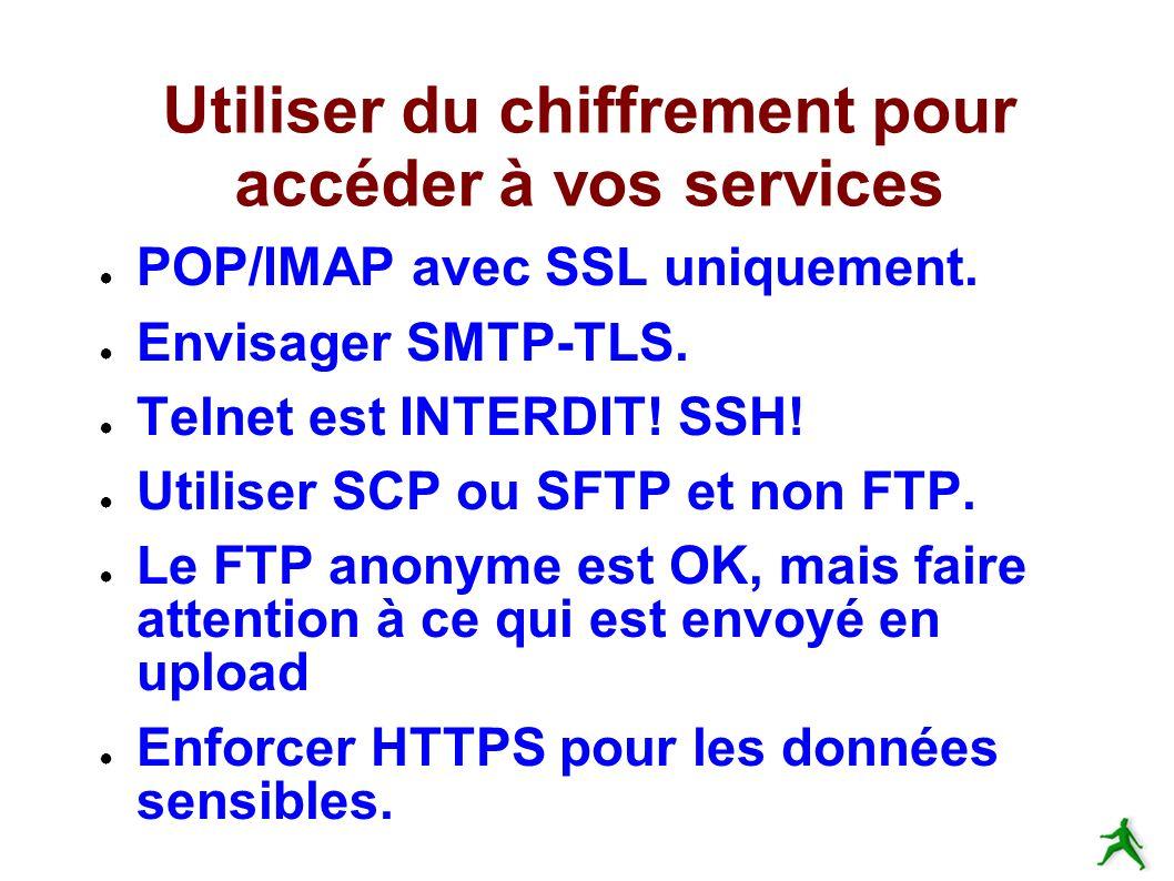 Utiliser du chiffrement pour accéder à vos services POP/IMAP avec SSL uniquement.