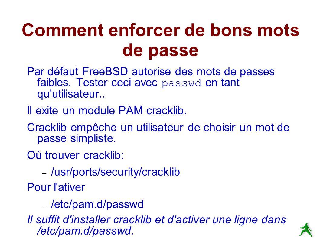 Comment enforcer de bons mots de passe Par défaut FreeBSD autorise des mots de passes faibles.