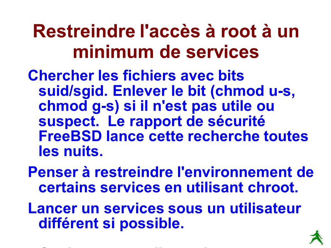 Restreindre l accès à root à un minimum de services Chercher les fichiers avec bits suid/sgid.