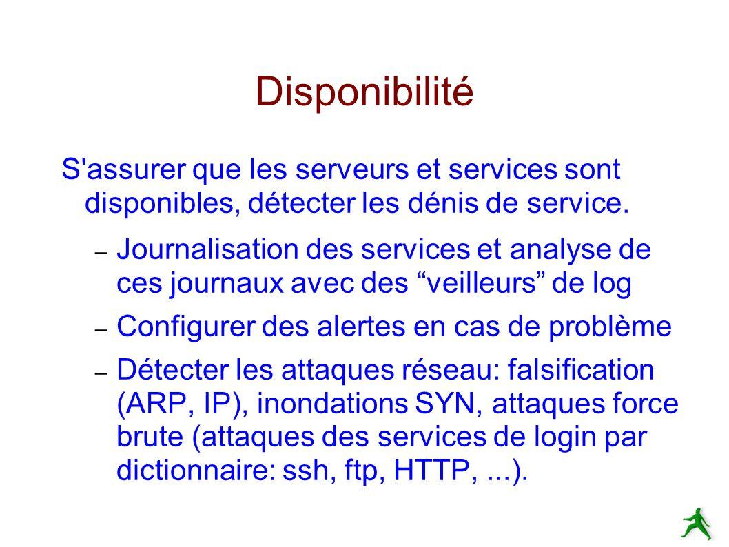 Disponibilité S assurer que les serveurs et services sont disponibles, détecter les dénis de service.
