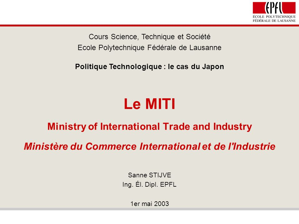 Le MITI Ministry of International Trade and Industry Ministère du Commerce International et de l'Industrie Cours Science, Technique et Société Ecole P