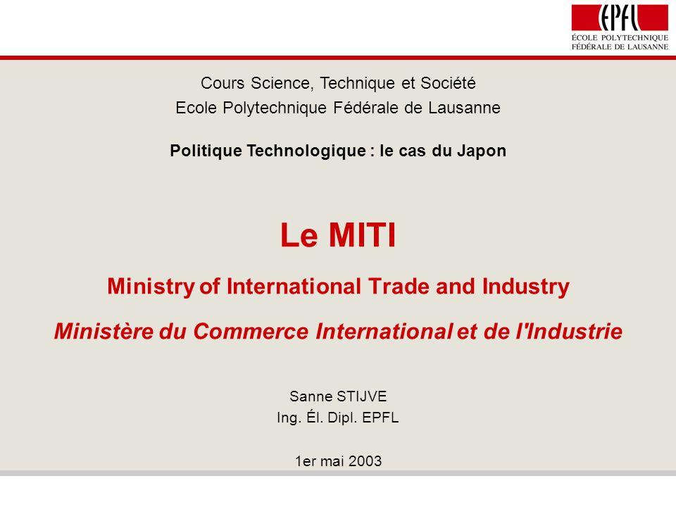Politique technologique - le cas du Japon 2 / 5 Buts du MITI Promotion de l industrie domestique.