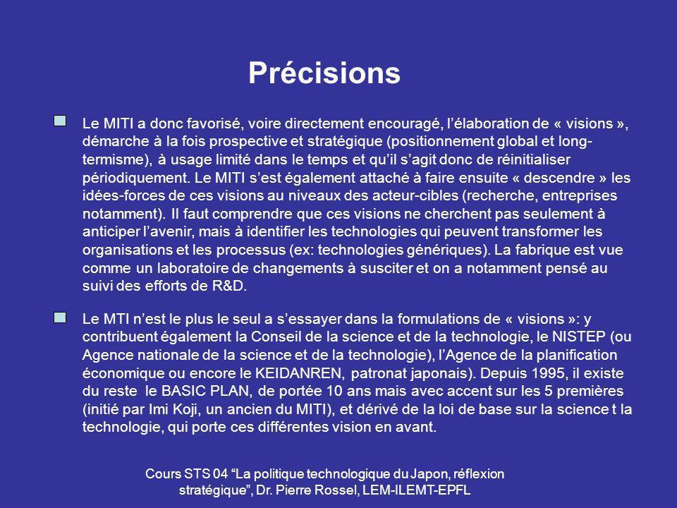 Cours STS 04 La politique technologique du Japon, réflexion stratégique, Dr. Pierre Rossel, LEM-ILEMT-EPFL Précisions Le MTI nest le plus le seul a se