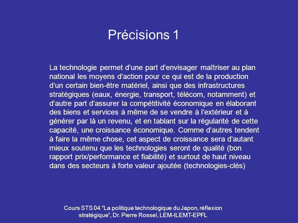 Cours STS 04 La politique technologique du Japon, réflexion stratégique, Dr. Pierre Rossel, LEM-ILEMT-EPFL Précisions 1 La technologie permet dune par