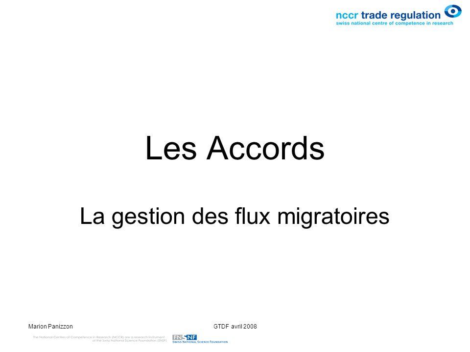 Marion PanizzonGTDF avril 2008 Les Accords La gestion des flux migratoires