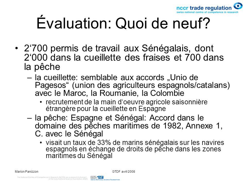 Marion PanizzonGTDF avril 2008 Évaluation: Quoi de neuf? 2700 permis de travail aux Sénégalais, dont 2000 dans la cueillette des fraises et 700 dans l