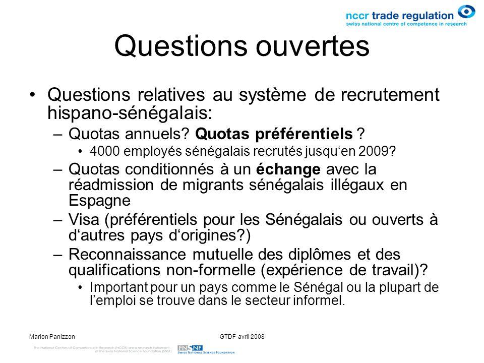 Marion PanizzonGTDF avril 2008 Questions ouvertes Questions relatives au système de recrutement hispano-sénégalais: –Quotas annuels? Quotas préférenti