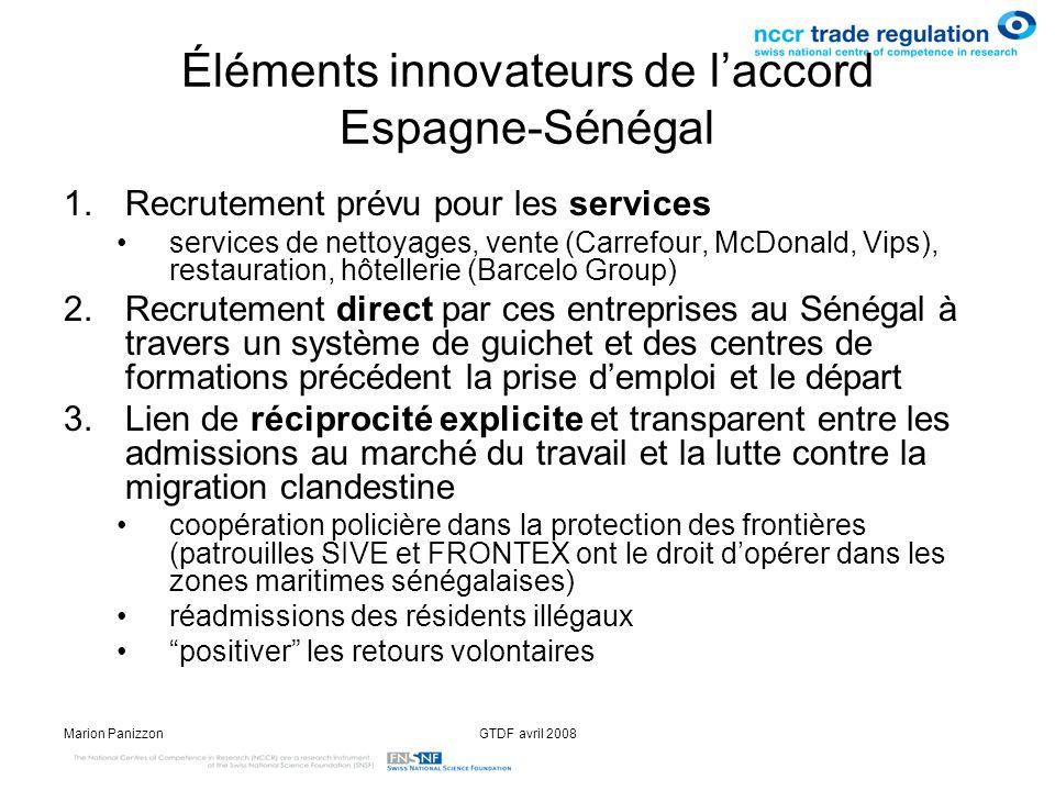 Marion PanizzonGTDF avril 2008 Éléments innovateurs de laccord Espagne-Sénégal 1.Recrutement prévu pour les services services de nettoyages, vente (Ca