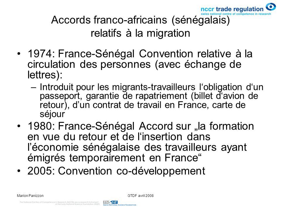 Marion PanizzonGTDF avril 2008 Accords franco-africains (sénégalais) relatifs à la migration 1974: France-Sénégal Convention relative à la circulation