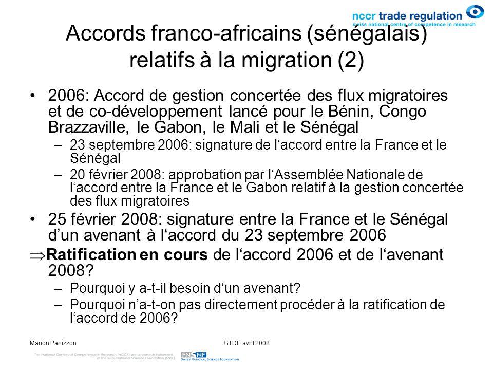 Marion PanizzonGTDF avril 2008 Accords franco-africains (sénégalais) relatifs à la migration (2) 2006: Accord de gestion concertée des flux migratoire