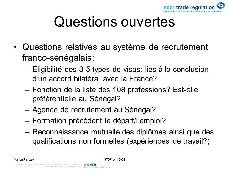 Marion PanizzonGTDF avril 2008 Questions ouvertes Questions relatives au système de recrutement franco-sénégalais: –Éligibilité des 3-5 types de visas