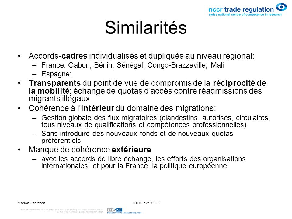 Marion PanizzonGTDF avril 2008 Similarités Accords-cadres individualisés et dupliqués au niveau régional: –France: Gabon, Bénin, Sénégal, Congo-Brazza