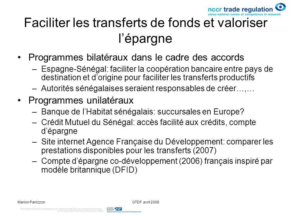 Marion PanizzonGTDF avril 2008 Faciliter les transferts de fonds et valoriser lépargne Programmes bilatéraux dans le cadre des accords –Espagne-Sénéga