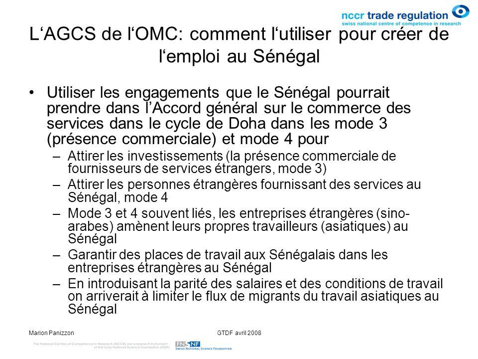 Marion PanizzonGTDF avril 2008 LAGCS de lOMC: comment lutiliser pour créer de lemploi au Sénégal Utiliser les engagements que le Sénégal pourrait pren