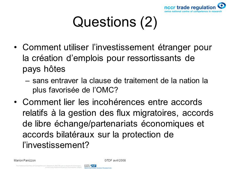 Marion PanizzonGTDF avril 2008 Questions (2) Comment utiliser linvestissement étranger pour la création demplois pour ressortissants de pays hôtes –sa