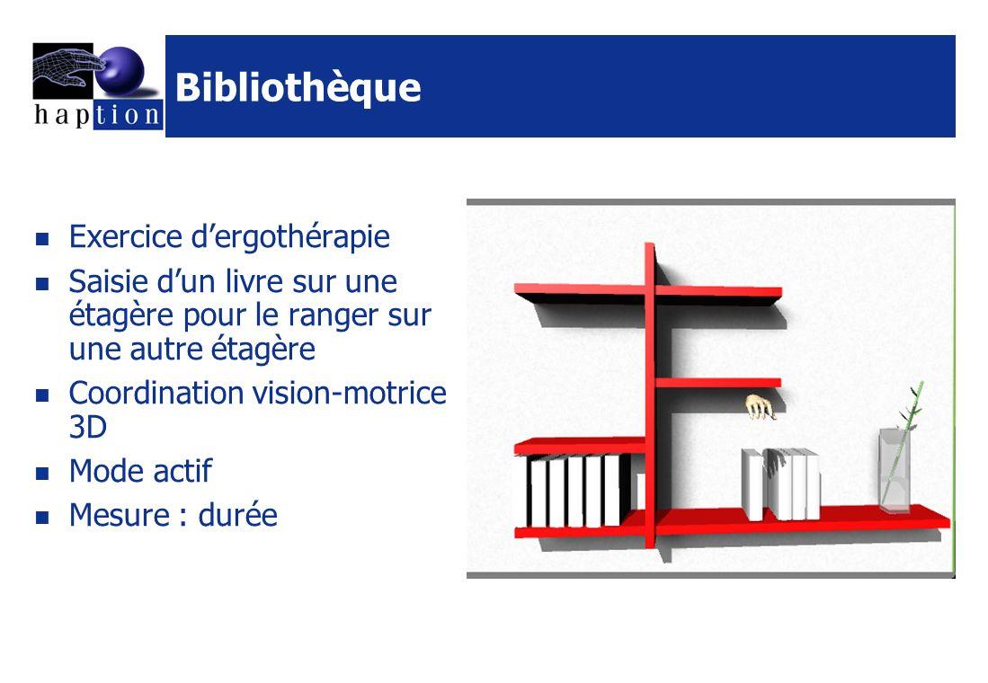 Bibliothèque Exercice dergothérapie Saisie dun livre sur une étagère pour le ranger sur une autre étagère Coordination vision-motrice 3D Mode actif Mesure : durée