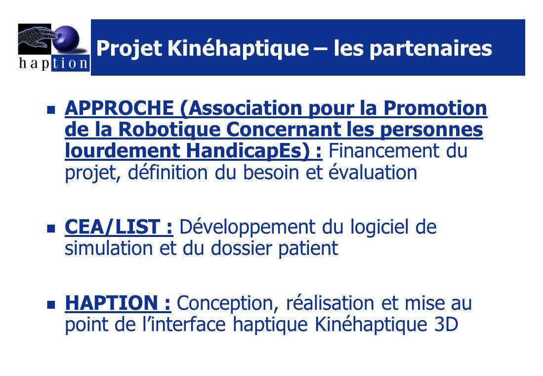Projet Kinéhaptique – les partenaires APPROCHE (Association pour la Promotion de la Robotique Concernant les personnes lourdement HandicapEs) : Financ