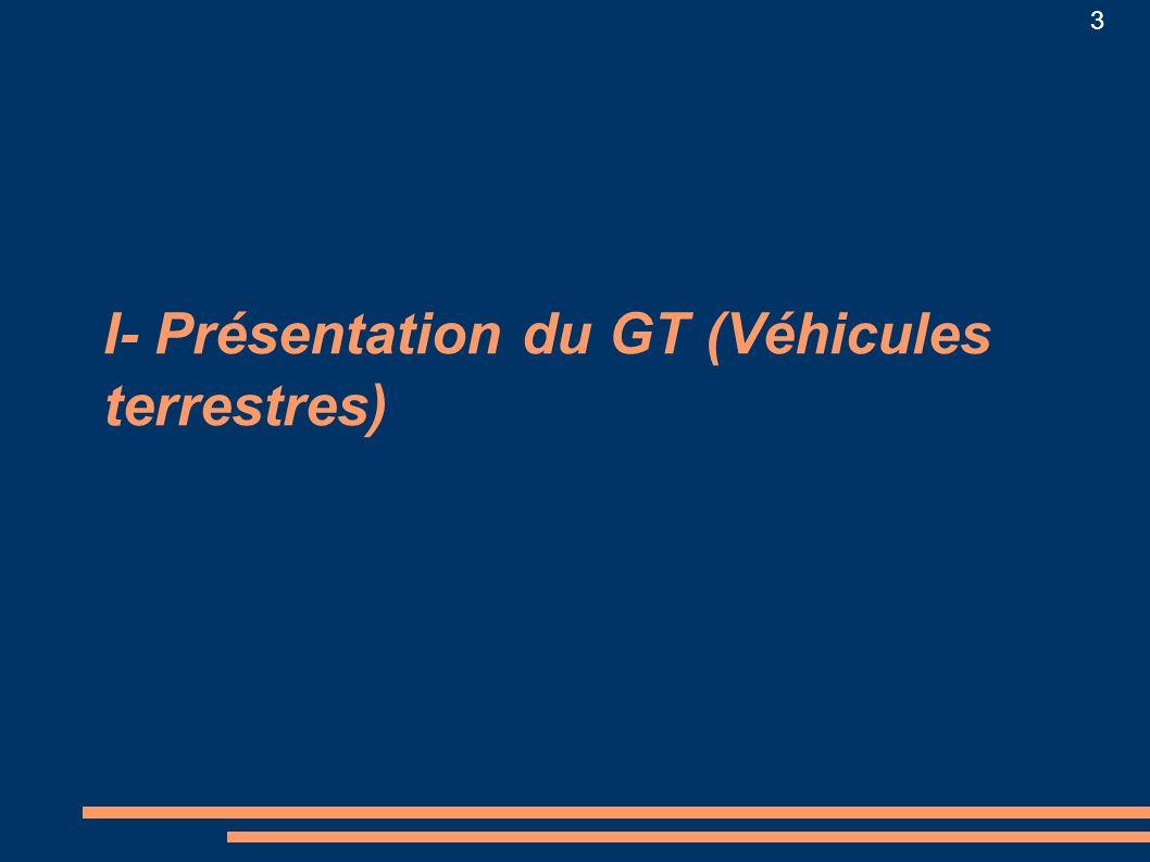 3 I- Présentation du GT (Véhicules terrestres)